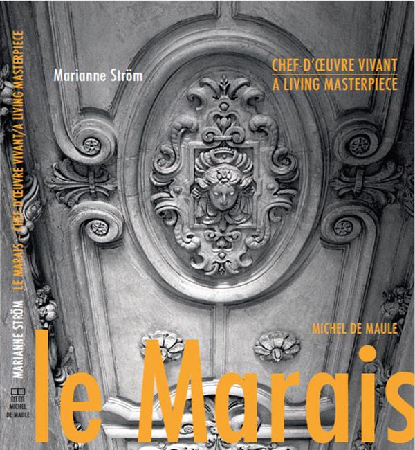 PARIS MARAIS.COM : Le Marais by Marianne Ström : A living Masterpiece